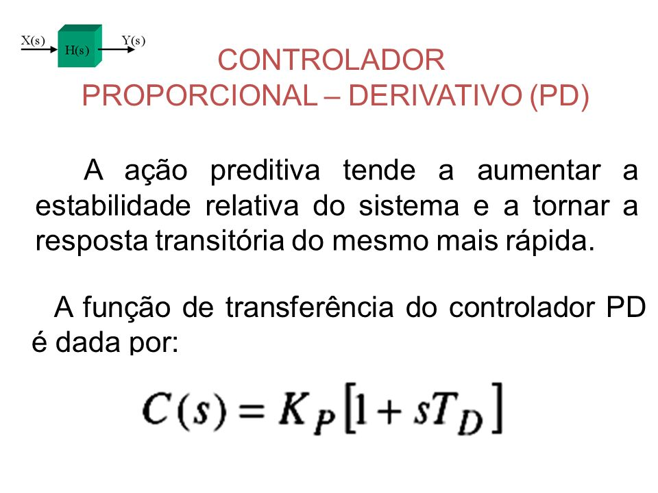 CONTROLADOR PROPORCIONAL – DERIVATIVO (PD)