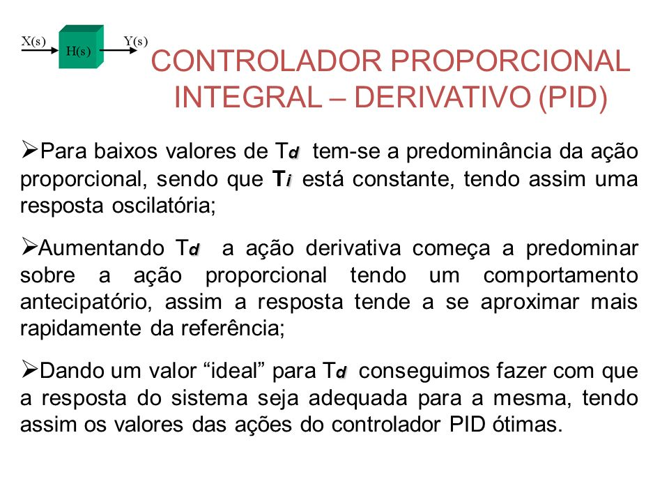 CONTROLADOR PROPORCIONAL INTEGRAL – DERIVATIVO (PID)