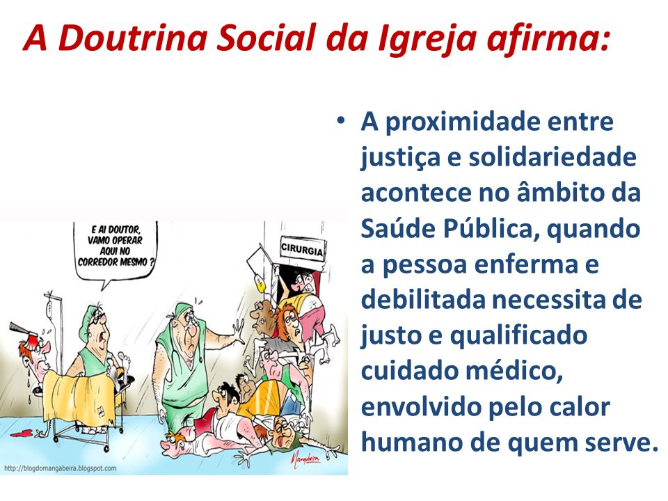 A Doutrina Social da Igreja afirma:
