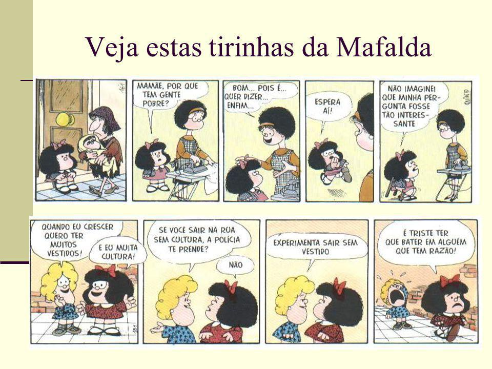 Veja estas tirinhas da Mafalda