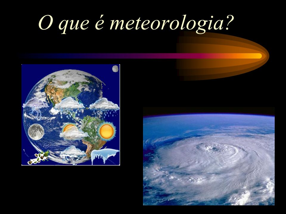 O que é meteorologia
