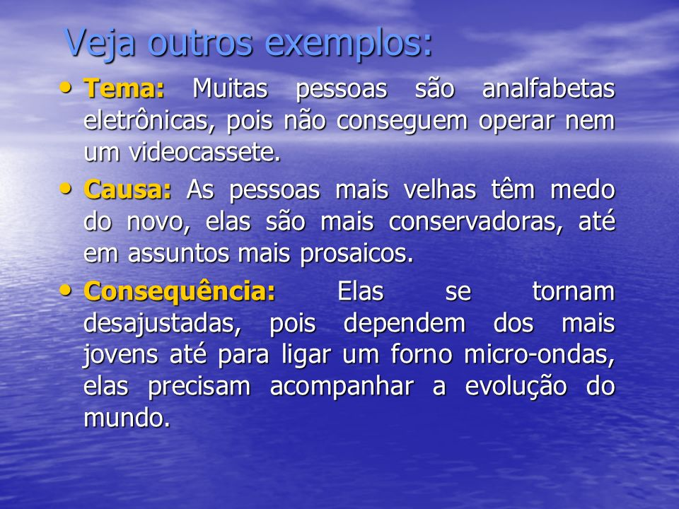 Veja outros exemplos:Tema: Muitas pessoas são analfabetas eletrônicas, pois não conseguem operar nem um videocassete.