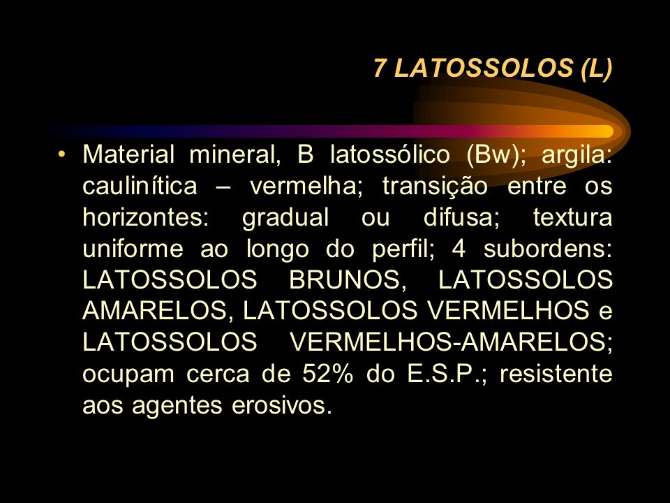 7 LATOSSOLOS (L)