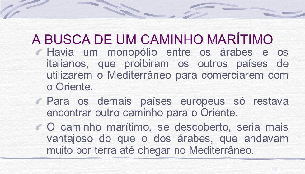 A BUSCA DE UM CAMINHO MARÍTIMO