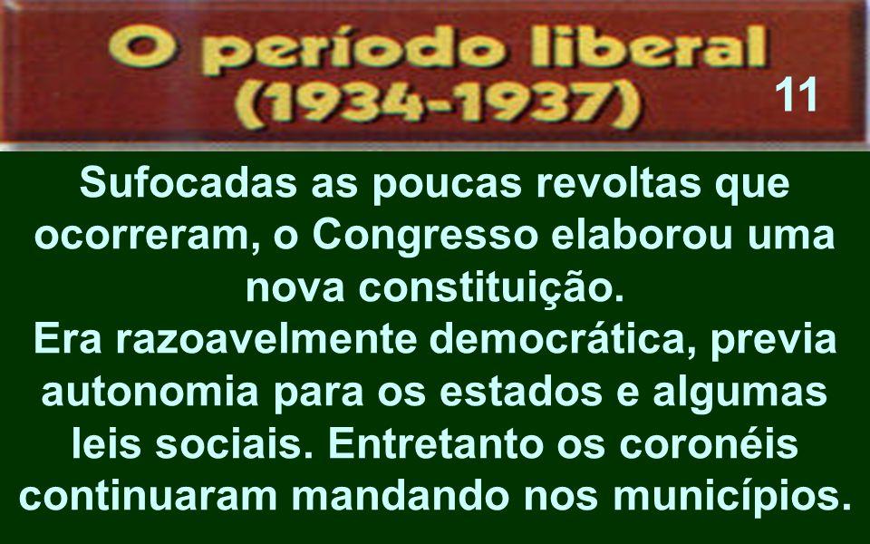 11 Sufocadas as poucas revoltas que ocorreram, o Congresso elaborou uma nova constituição.