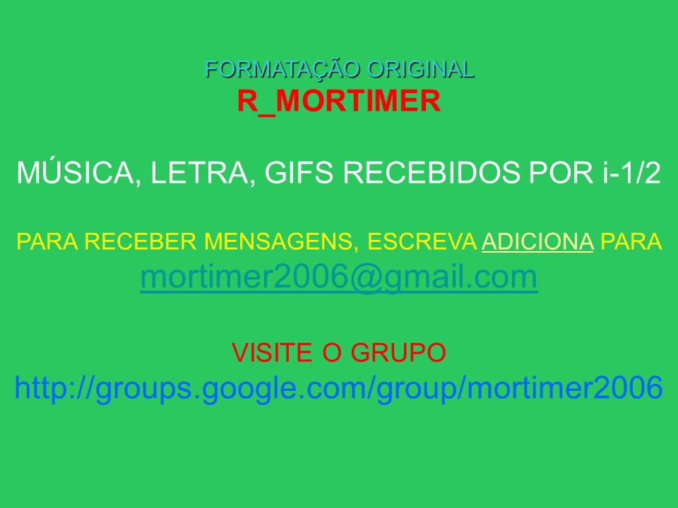 mortimer2006@gmail.com http://groups.google.com/group/mortimer2006
