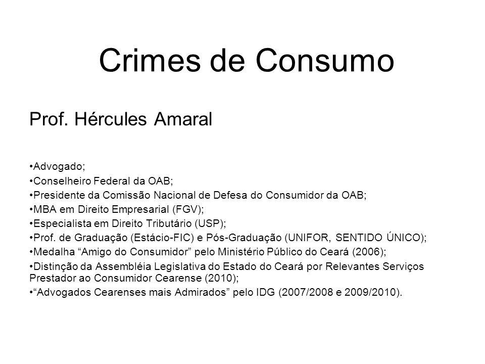 Crimes de Consumo Prof. Hércules Amaral Advogado;