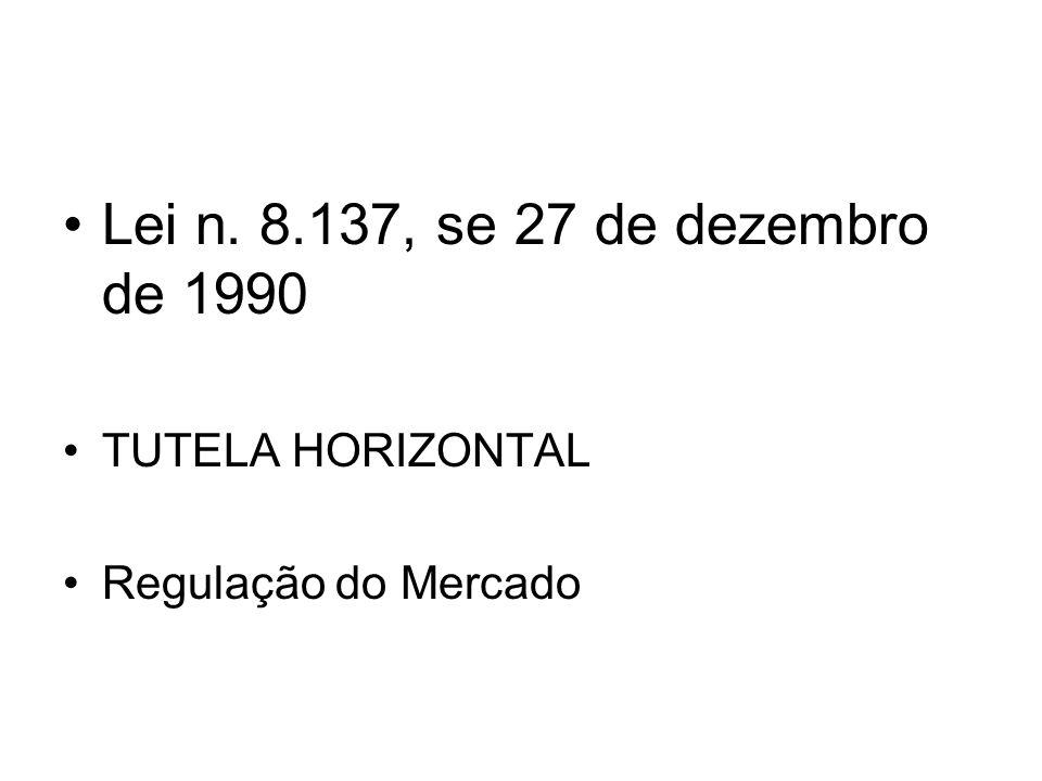 Lei n. 8.137, se 27 de dezembro de 1990 TUTELA HORIZONTAL