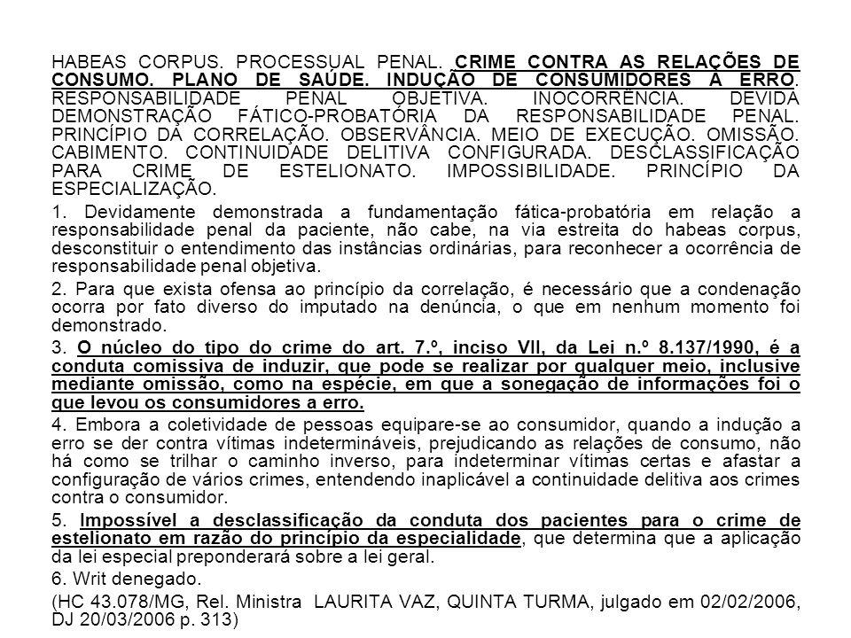 HABEAS CORPUS. PROCESSUAL PENAL. CRIME CONTRA AS RELAÇÕES DE CONSUMO