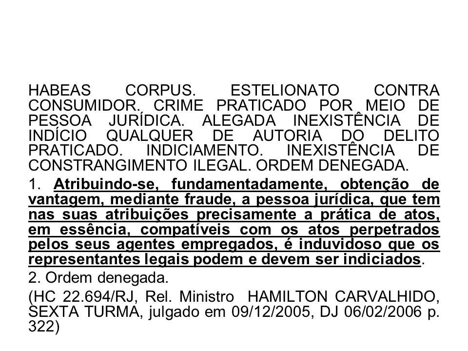 HABEAS CORPUS. ESTELIONATO CONTRA CONSUMIDOR