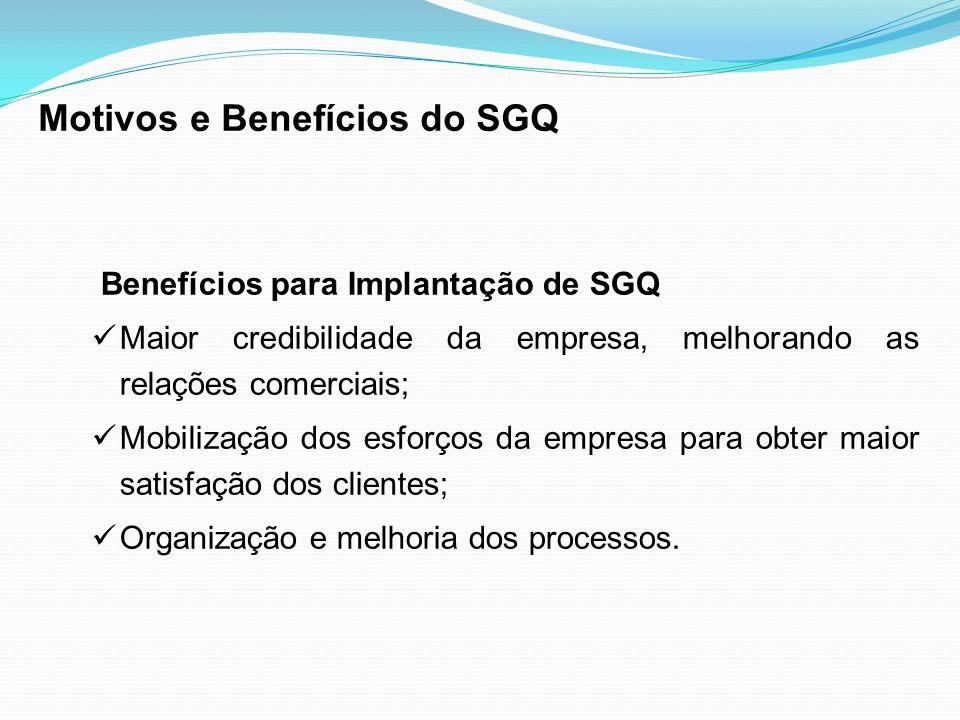 Motivos e Benefícios do SGQ