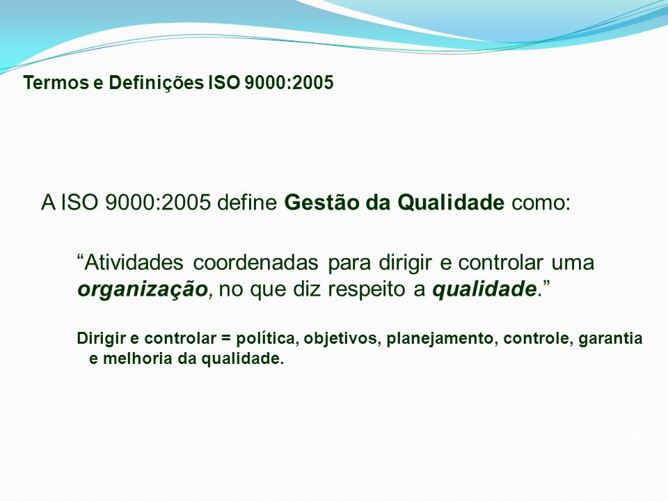 A ISO 9000:2005 define Gestão da Qualidade como: