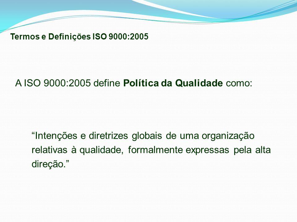 A ISO 9000:2005 define Política da Qualidade como: