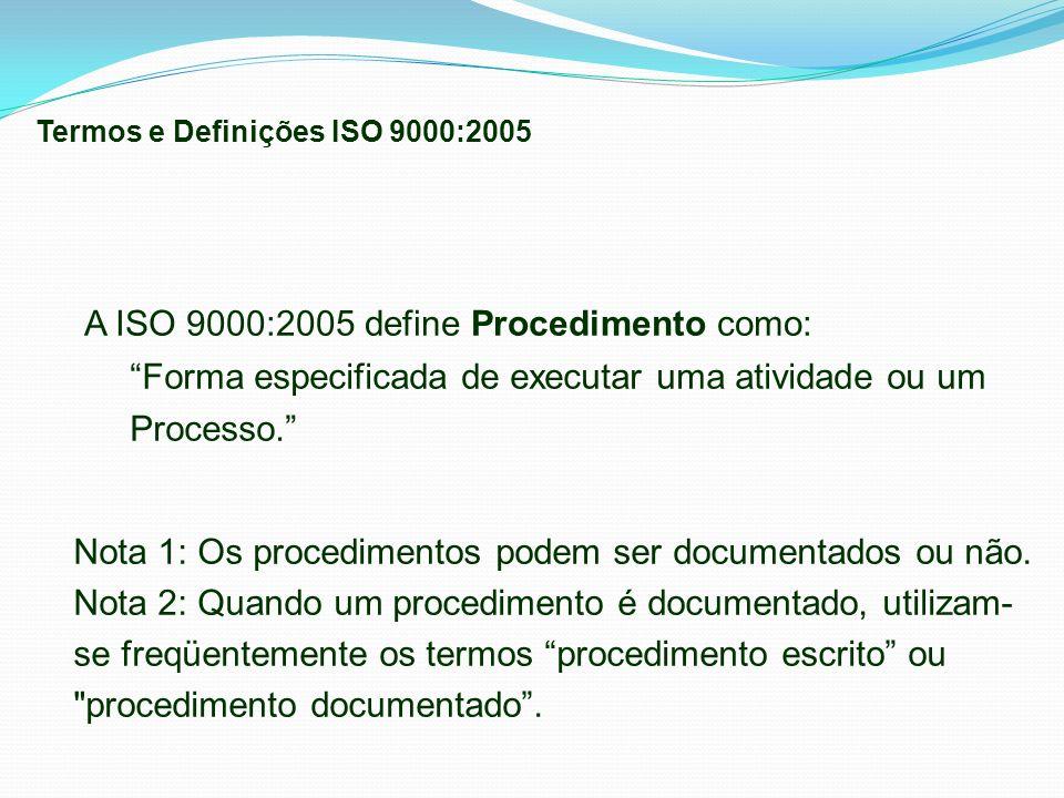 A ISO 9000:2005 define Procedimento como: