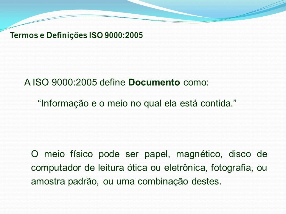 A ISO 9000:2005 define Documento como: