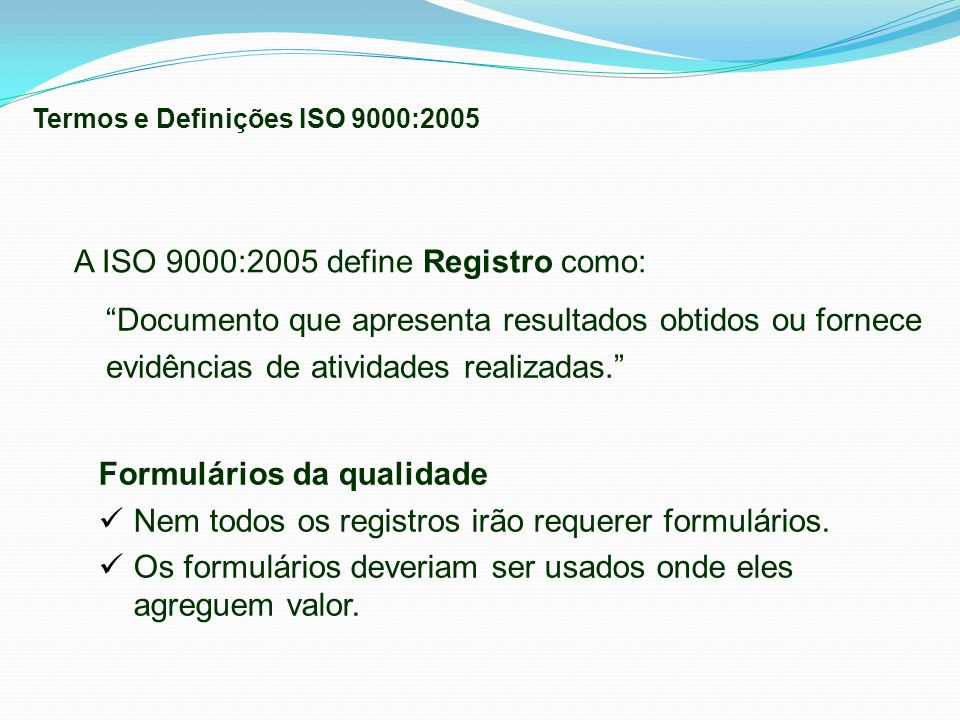 A ISO 9000:2005 define Registro como: