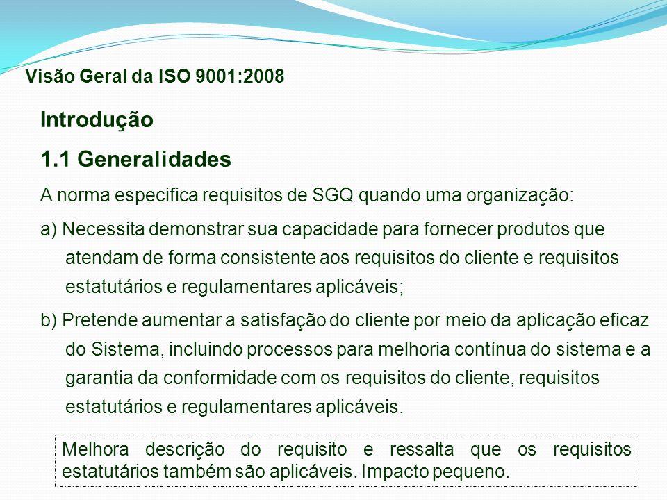Introdução 1.1 Generalidades Visão Geral da ISO 9001:2008