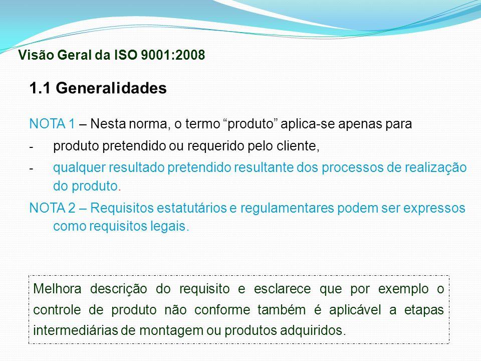 1.1 Generalidades Visão Geral da ISO 9001:2008