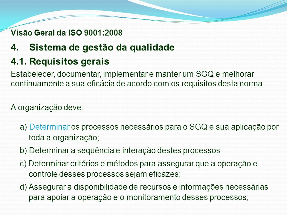 4. Sistema de gestão da qualidade 4.1. Requisitos gerais