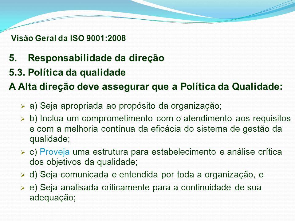 5. Responsabilidade da direção 5.3. Política da qualidade