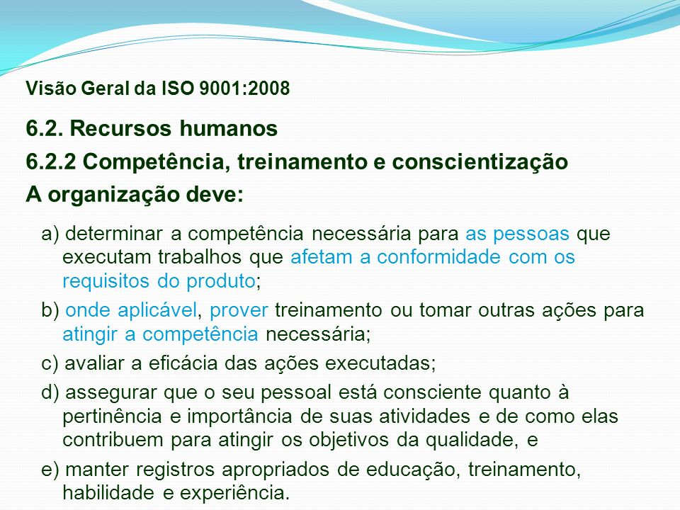 6.2.2 Competência, treinamento e conscientização A organização deve: