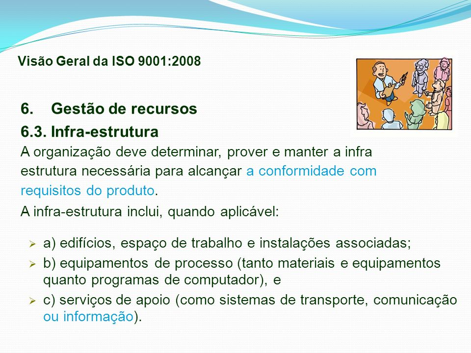 6. Gestão de recursos 6.3. Infra-estrutura