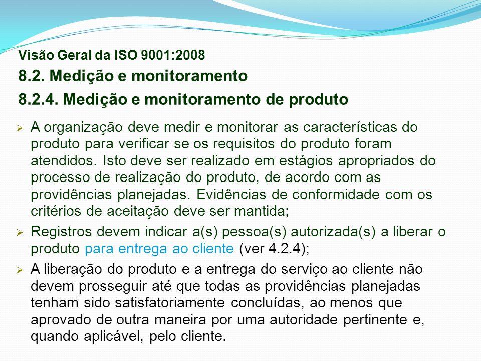 8.2. Medição e monitoramento 8.2.4. Medição e monitoramento de produto