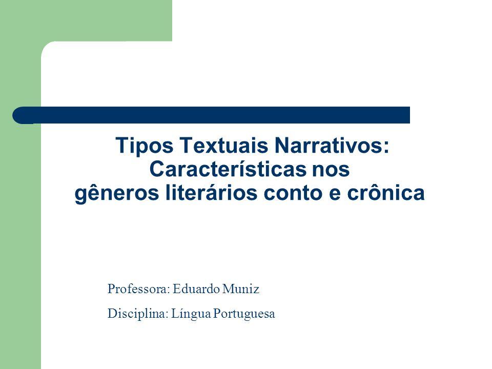Tipos Textuais Narrativos: Características nos gêneros literários conto e crônica