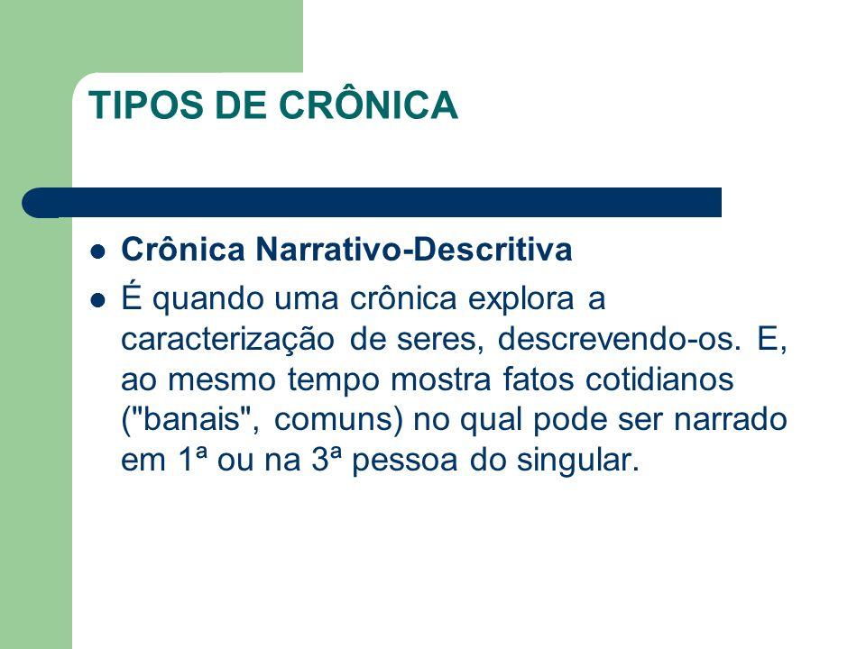 TIPOS DE CRÔNICA Crônica Narrativo-Descritiva