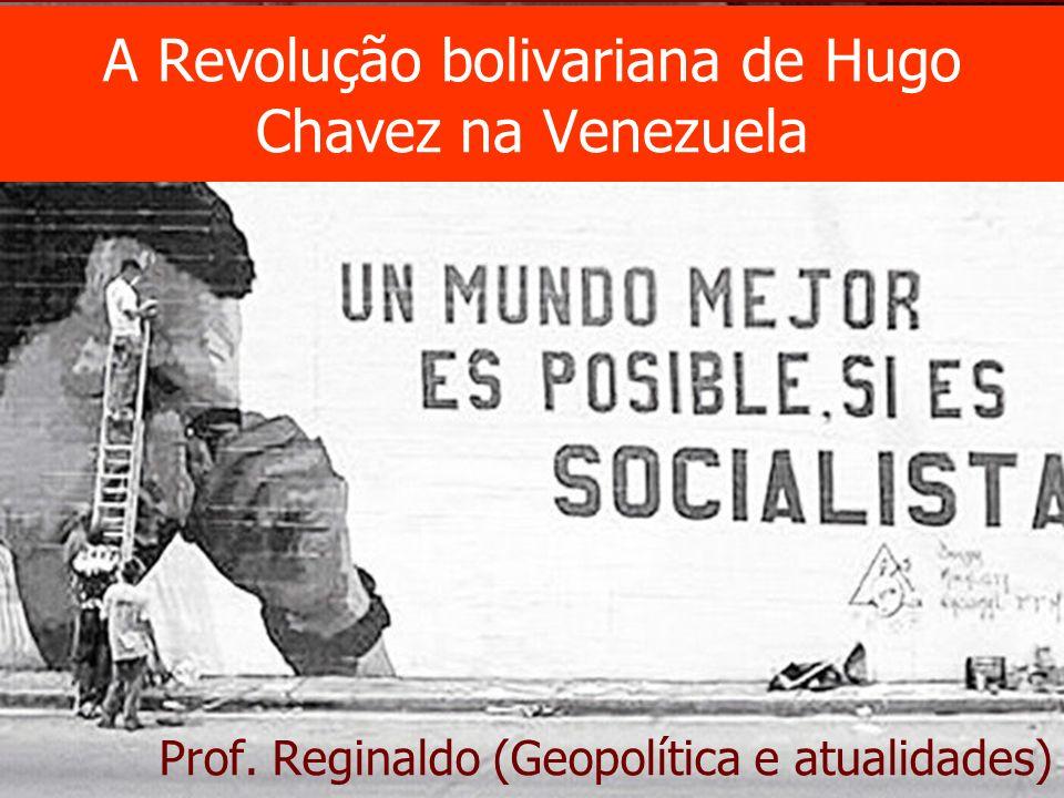 A Revolução bolivariana de Hugo Chavez na Venezuela