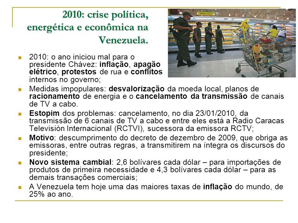 2010: crise política, energética e econômica na Venezuela.