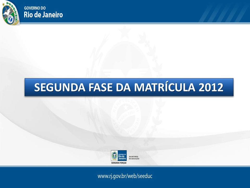 SEGUNDA FASE DA MATRÍCULA 2012