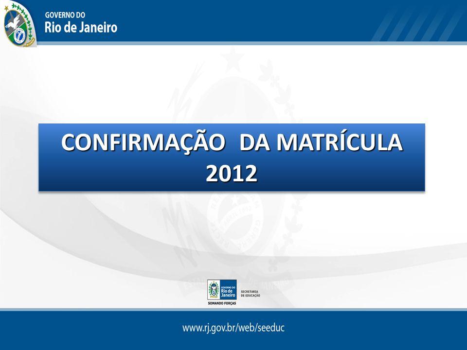 CONFIRMAÇÃO DA MATRÍCULA 2012