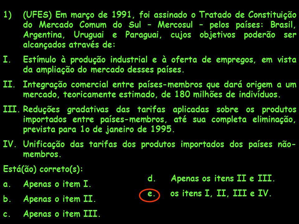 (UFES) Em março de 1991, foi assinado o Tratado de Constituição do Mercado Comum do Sul – Mercosul – pelos países: Brasil, Argentina, Uruguai e Paraguai, cujos objetivos poderão ser alcançados através de:
