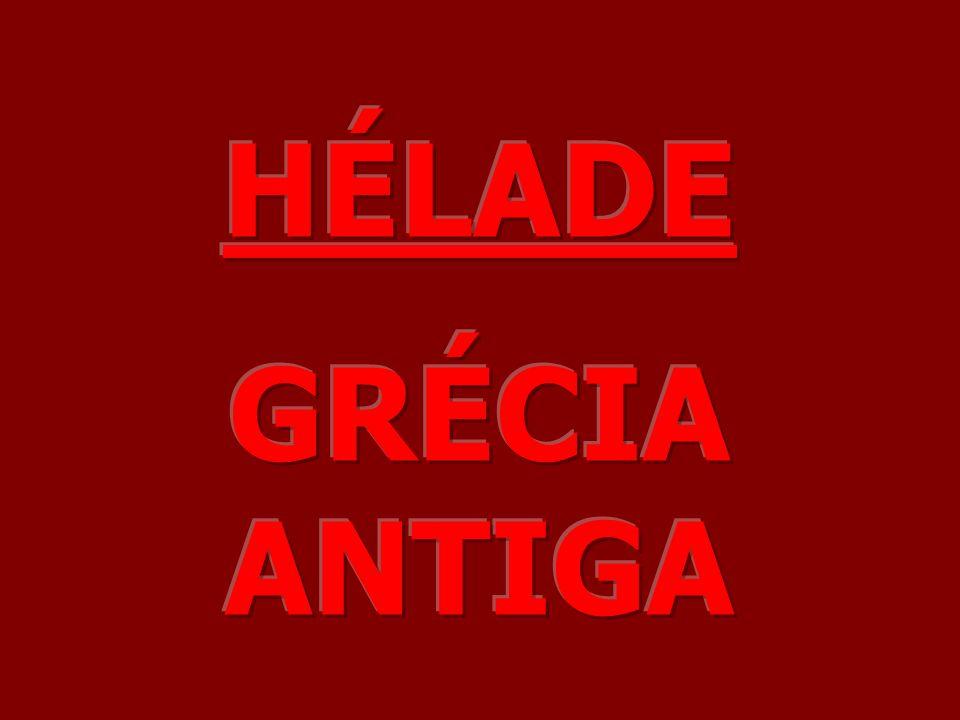 HÉLADE GRÉCIA ANTIGA
