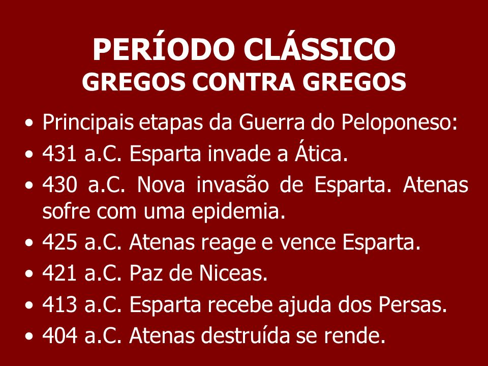 PERÍODO CLÁSSICO GREGOS CONTRA GREGOS