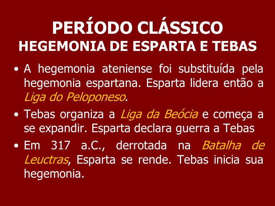 PERÍODO CLÁSSICO HEGEMONIA DE ESPARTA E TEBAS