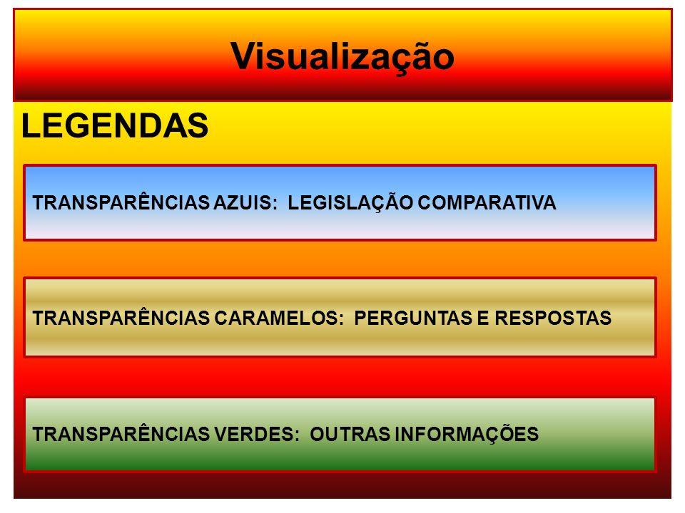 Visualização LEGENDAS TRANSPARÊNCIAS AZUIS: LEGISLAÇÃO COMPARATIVA