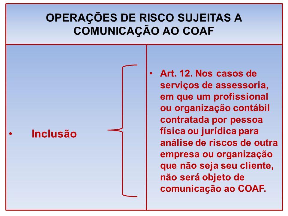 OPERAÇÕES DE RISCO SUJEITAS A COMUNICAÇÃO AO COAF