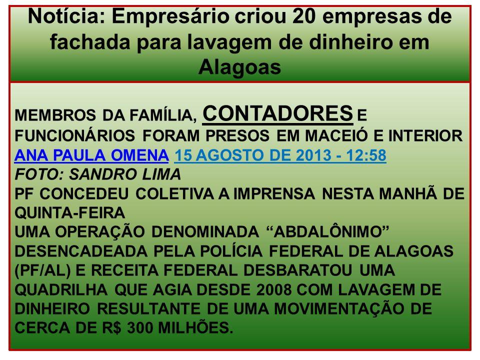 Notícia: Empresário criou 20 empresas de fachada para lavagem de dinheiro em Alagoas