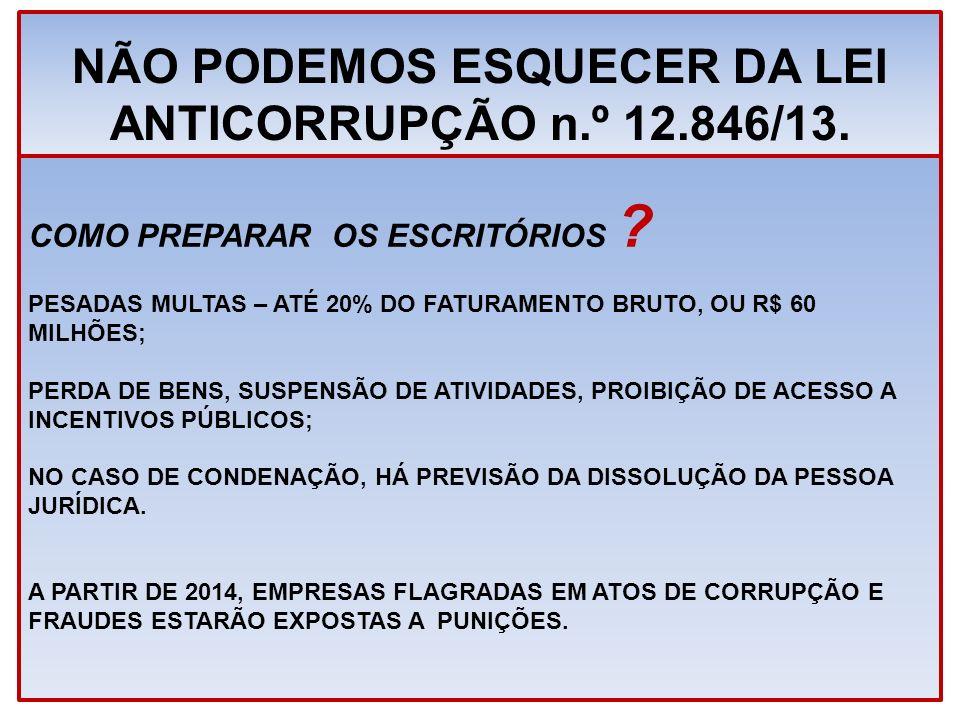 NÃO PODEMOS ESQUECER DA LEI ANTICORRUPÇÃO n.º 12.846/13.
