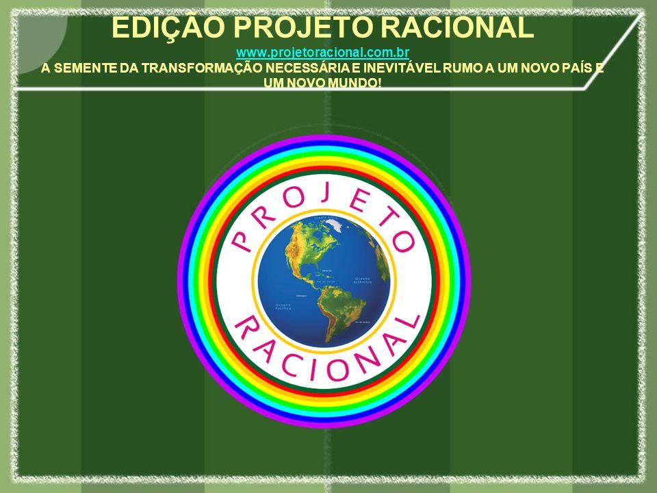 EDIÇÃO PROJETO RACIONAL www. projetoracional. com