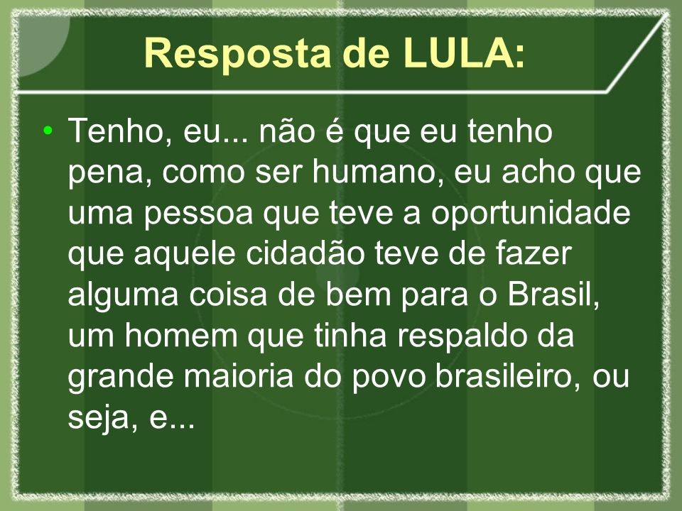 Resposta de LULA: