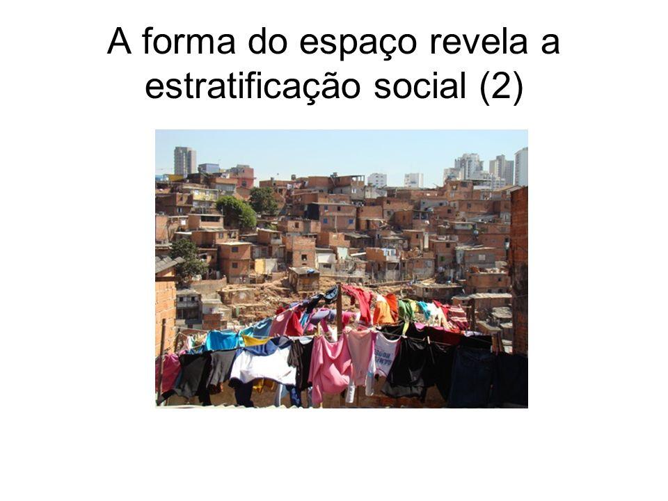 A forma do espaço revela a estratificação social (2)