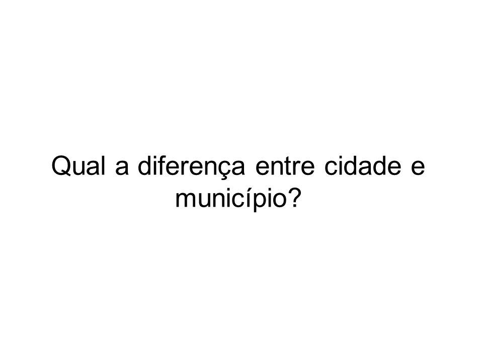 Qual a diferença entre cidade e município