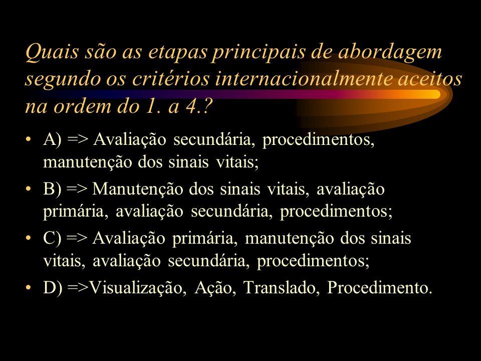 Quais são as etapas principais de abordagem segundo os critérios internacionalmente aceitos na ordem do 1. a 4.