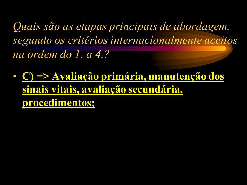 Quais são as etapas principais de abordagem, segundo os critérios internacionalmente aceitos na ordem do 1. a 4.