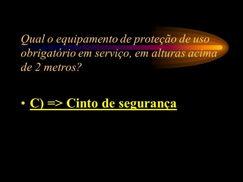 C) => Cinto de segurança