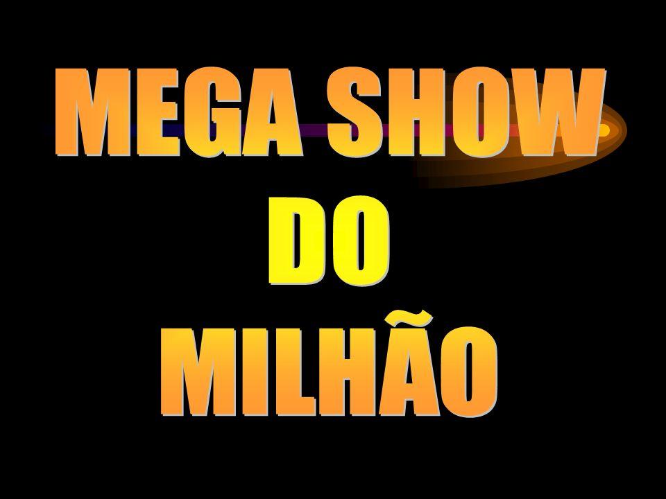 MEGA SHOW DO MILHÃO