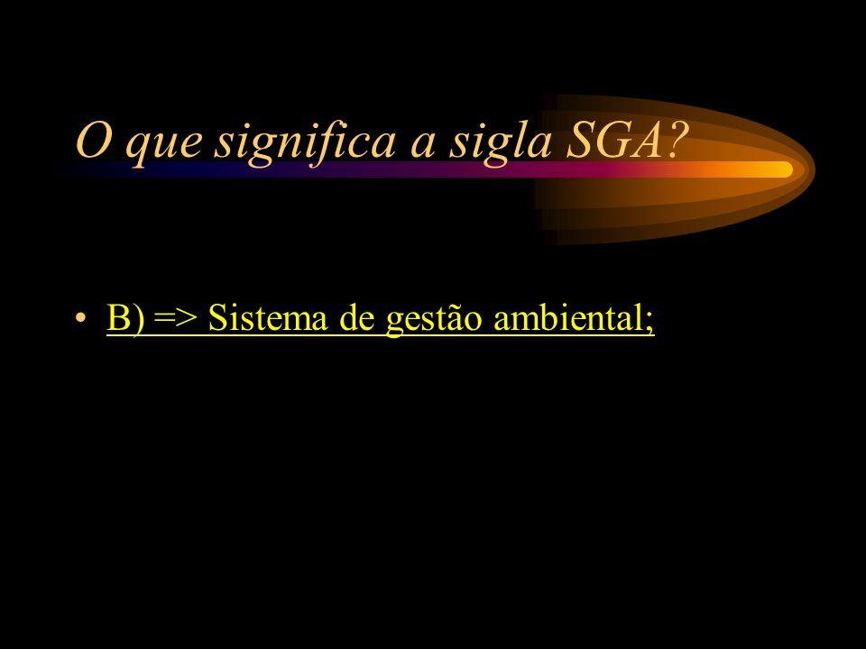 O que significa a sigla SGA
